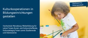 Kulturkooperationen in Bildungseinrichtungen gestalten