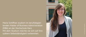 Maria Schiffner studiert seit dem Sommersemester 2018 im berufsbegleitenden Master of Business Administration an der Hochschule Harz