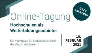 Hochschulen als Weiterbildungsanbieter - Online-Tagung am 10.02.2021