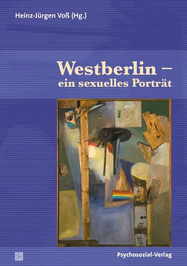 """Die Mauer und Berlin: Diskussion zum Buch """"Westberlin – ein sexuelles Porträt"""