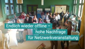Endlich wieder offline - hohe Nachfrage für Netzwerkveranstaltung