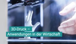 Workshop: 3D-Druck – Anwendungen in der Wirtschaft