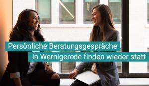 Persönliche Beratungsgespräche in Wernigerode finden wieder statt